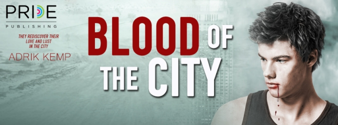 Blood of the City by Adrik Kemp